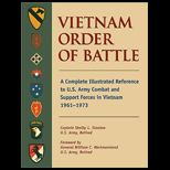 Vietnam Order of Battle A Complete Illustrated Reference to US Army Combat and Support Forces in Vietnam, 1961 1973