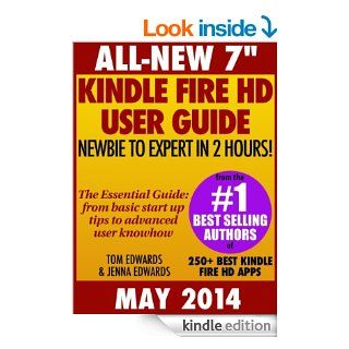 """All New 7"""" Kindle Fire HD User Guide   Newbie to Expert in 2 Hours eBook Tom Edwards, Jenna Edwards Kindle Store"""