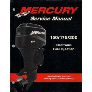 Mercury Outboard Engine Service Manual, 150/175/200 HP Electronic Fuel Injection, Starting Model Year 2002, Starting Serial Number 0T409000, Manual # 90 883728, May 2001: Mercury Marine: Books