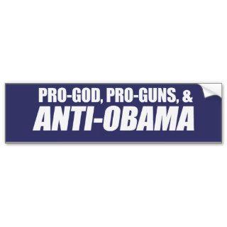 Anti Obama   PRO GOD PRO GUNS ANTI OBAMA Bumpersti Bumper Stickers