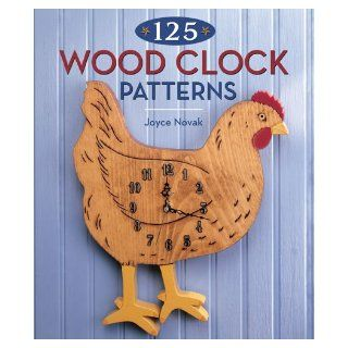 125 Wood Clock Patterns: Joyce Novak: 9781402722615: Books