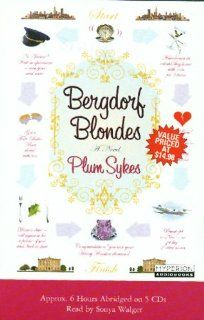 Bergdorf Blondes A Novel Plum Sykes, Sonya Walger 9781401384210 Books