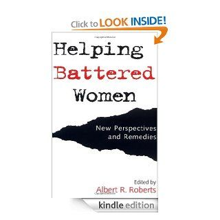 Helping Battered Women: New Perspectives and Remedies eBook: Albert R. Roberts: Kindle Store