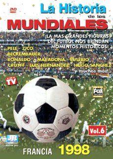 La Historia De Los Mundiales, Vol. 6: Francia 1998: La Historia De Los Mundiales De Futbol: Movies & TV