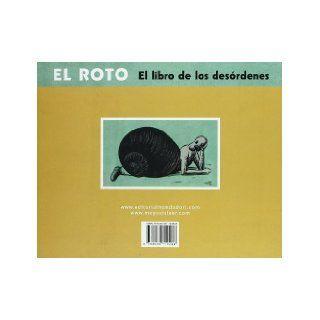 El Roto El Libro De Los Desordenes / The Hole The Book of the Mess (Reservoir) (Spanish Edition) Andres Rabago 9788439710288 Books