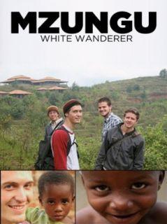 Mzungu White Wanderer Adam Welbon, Daniel Adams, Eric Byington, Scott Byington  Instant Video