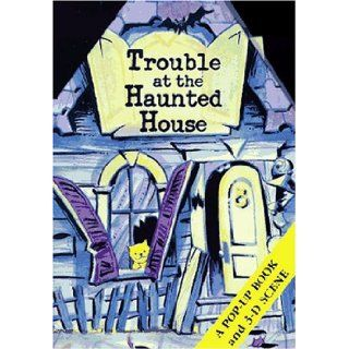 Trouble At the Haunted House (Diorama Pop Up Books): Arnold Shapiro, Reg Sandland: 9780689814389: Books