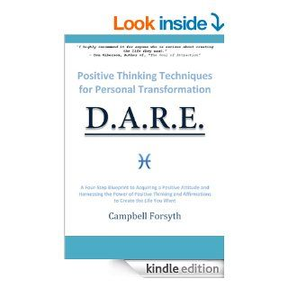Positive Thinking Techniques for Personal Transformation  A Four Step Blueprint to Acquiring a Positive Attitude and Harnessing the Power of Positive Thinking and Affirmations eBook Campbell Forsyth, Phil Gosling Kindle Store