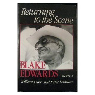 Blake Edwards, Vol. 2 Returning to the Scene William Luhr, Peter Lehman 9780821409183 Books