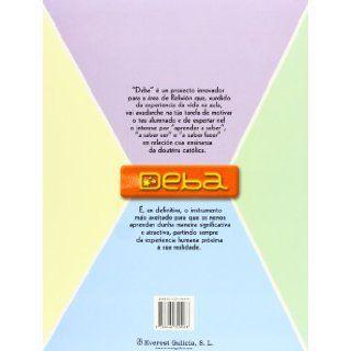 Relixi�n Cat�lica 3� Primaria. Proxecto Deba: Equipo Deba: 9788440309068: Books