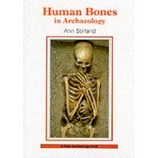 Human Bones in Archaeology (Shire Archaeology): Ann Stirland: 9780747804123: Books