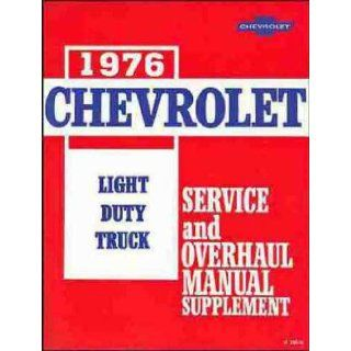 1976 CHEVROLET LIGHT TRUCK & PICKUP REPAIR SHOP, OVERHAUL & SERVICE MANUAL. Covers C & K Series stake, van, Blazer, Suburban, step van. forward control P chassis, half ton, three quarter ton, one ton, two wheel drive and four wheel drive: GM: B