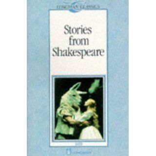 Stories from Shakespeare (Longman Classics, Stage 3): Brian Heaton, Michael West: 9780582522831: Books