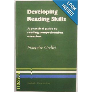 Developing Reading Skills: A Practical Guide to Reading Comprehension Exercises. [Subtitle]: (Cambridge Language Teaching Library.): Francoise Grellet: 9780521283649: Books