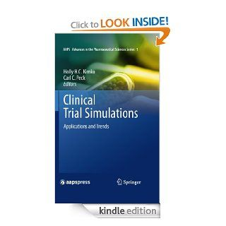 Clinical Trial Simulations: Applications and Trends (AAPS Advances in the Pharmaceutical Sciences Series) eBook: Holly H. C. Kimko, Carl C. Peck: Kindle Store