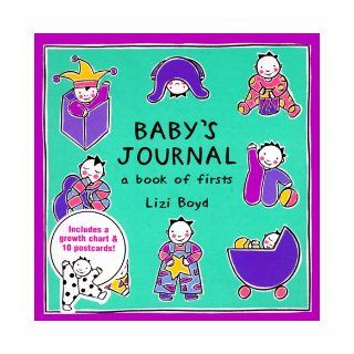 Baby's Journal: A Book of Firsts: Includes Growth Chart and 10 Postcards: Lizi Boyd: 9780811807807: Books
