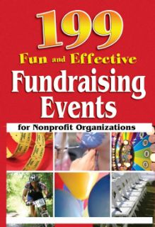 199 Fun and Effective Fundraising Events for Nonprofit Organizations (Paperback) General Business