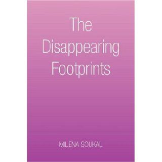 The Disappearing Footprints Milena Soukal 9781425761950 Books