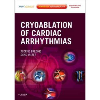 Cryoablation of Cardiac Arrhythmias, Bredikis, Audrius: Textbooks