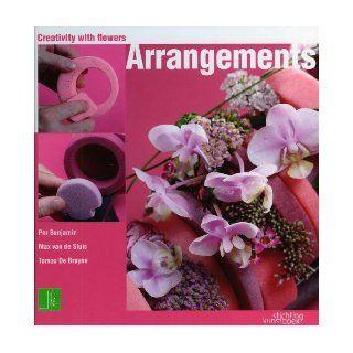 Creativity with Flowers Arrangements Per Benjamin, De Tomas Bruyne, Maz van de Suis 9789058562791 Books