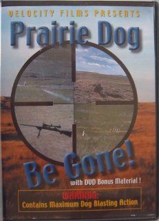 Prairie Dog Be Gone Velocity Films Movies & TV