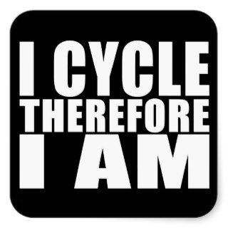 Funny Cyclists Quotes Jokes : I Cycle Therefore I Sticker