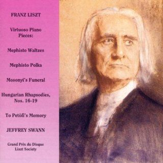 Jeffrey Swann The Virtuoso Liszt Mephisto Waltzes 1 4 /  Hungarian Rhapsodies 16 19 / Mosonyi's Funeral Procession / To Petofi's Memory / Mephisto Polka Music