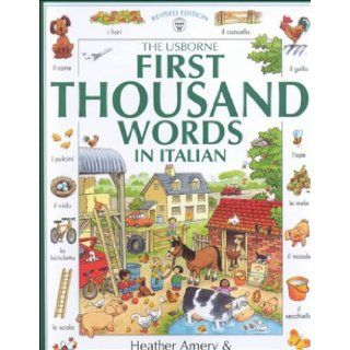 The Usborne First Thousand Words in Italian (First 1000 Words): Heather Amery: 9780746037775: Books