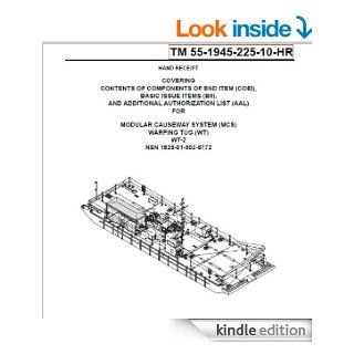 US Army, Technical Manual, TM 55 1945 225 10 HR, MODULAR CAUSEWAY SYSTEM, (MCS), WARPING TUG, (WT), WT 2, NSN 1925 01 502 8772, 2005 eBook: US Army and www.survivalebooks Kindle Store
