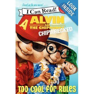 Alvin and the Chipmunks: Chipwrecked   Too Cool for Rules (I Can Read, Level 2): J. E. Bright: 9780062086020: Books