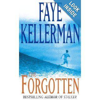 The Forgotten: Faye Kellerman: 9780747259244: Books
