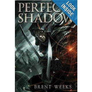 Perfect Shadow (Night Angel): Brent Weeks: 9781596064157: Books