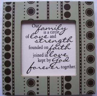 "Kindred Hearts Inspirational Quote Frame (6 x 6 Green Dot Pattern) (""Our family is a circle of love and strength, founded on faith, joined in love, kept by God forever together."") : Single Frames : Everything Else"