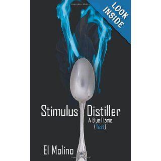Stimulus Distiller: A Blue Flame (Test): El Molino: 9781452055183: Books