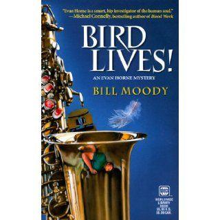 Bird Lives Bill Moody 9780373263509 Books