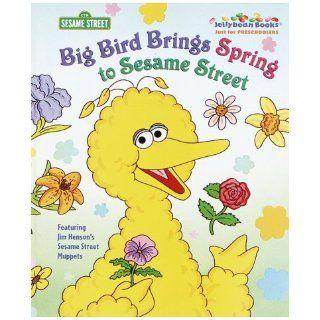 Big Bird Brings Spring to Sesame Street (Jellybean Books(R)) Sesame Street 9780375803871 Books