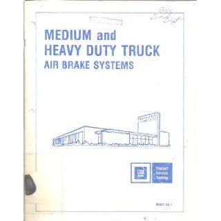 Medium and Heavy Duty Truck Air Brake Systems General Motors Product Service training Books