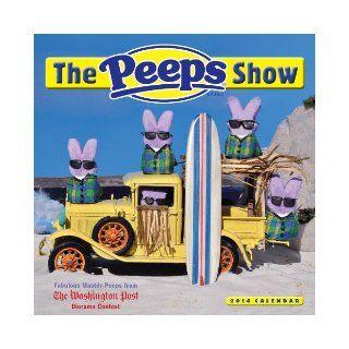 The PEEPS Show 2014 Wall Calendar The Washington Post Magazine 9780761174554 Books