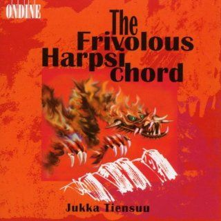 The Frivolous Harpsichord: Works by William Albright / Naji Hakim / Dan Locklair / Penka Kouneva / Dave Brubeck / Erkki Salmenhaara / Fran�ois Couperin / Jyrki Linjama / John Cage / Mauricio Kagel / Roberto Sierra / Franzpeter Goebels / Tonino Tesei / Dome