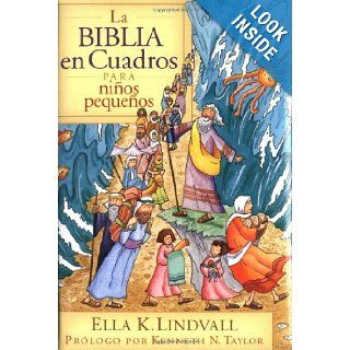 La Biblia en cuadros para ni�os peque�os (Spanish Edition): Ella K. Lindvall: 9780825417108: Books