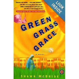 Green Grass Grace: A Novel: Shawn McBride: 9780743223119: Books