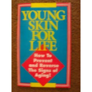 Young Skin for Life How to Prevent and Reverse the Signs of Aging!: Prevention Magazine Health Books: Books