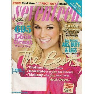 CARRIE UNDERWOOD SEVENTEEN NOVEMBER 2007 YOUR HOTTEST ABS, BUTT AND LEGS 695 WAYS TO LOOK GREAT AND MORE!: SEVENTEEN MAGAZINE: Books