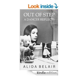 Out of Step: A Dancer Reflects eBook: Alida Belair: Kindle Store