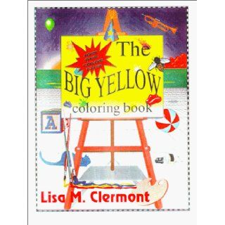 The Big Yellow Coloring Book: Lisa Clermont: 9780965652032: Books