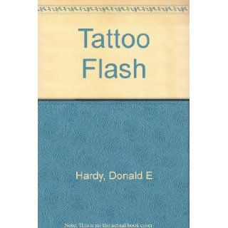 Tattoo Flash: Donald E. Hardy: 9780945367062: Books