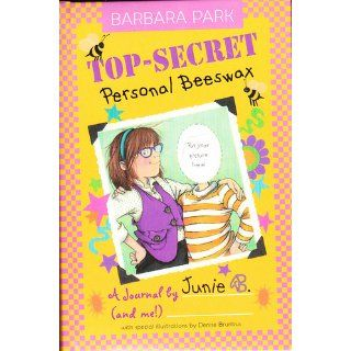 Top Secret, Personal Beeswax A Journal by Junie B. (and Me) Barbara Park, Denise Brunkus 9780375823756 Books