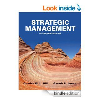 Strategic Management An Integrated Approach eBook Charles W. L. Hill, Gareth R. Jones Kindle Store