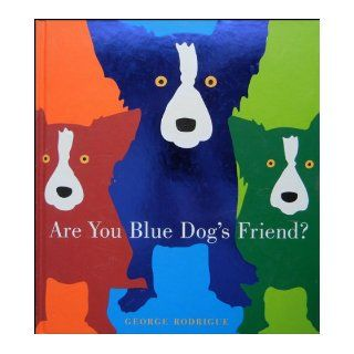 Are You Blue Dog's Friend? George Rodrigue 9780810995765 Books