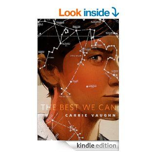 The Best We Can: A Tor Original eBook: Carrie Vaughn: Kindle Store